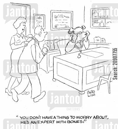 bone expert cartoon humor: 'You don't have a thing to worry about, he's an expert with bones.'