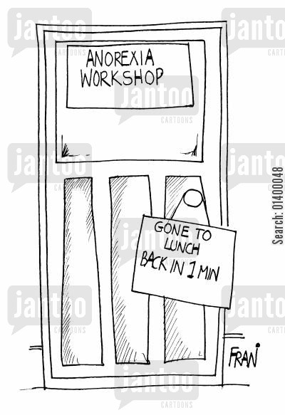 bulimia cartoon humor: Anorexia Workshop - Gone To Lunch Back In 1min