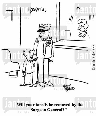 surgeon general cartoon humor: Kid to armed forces man: Will your tonsils be removed by the Surgeon General?
