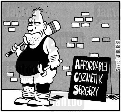 attacker cartoon humor: Man with a baseball bat stands next to sign offering 'cheap cozmetik sergery'.
