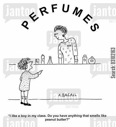 peanut butter cartoon humor: 'I like a boy in my class. Do you have anything that smells like peanut butter?'