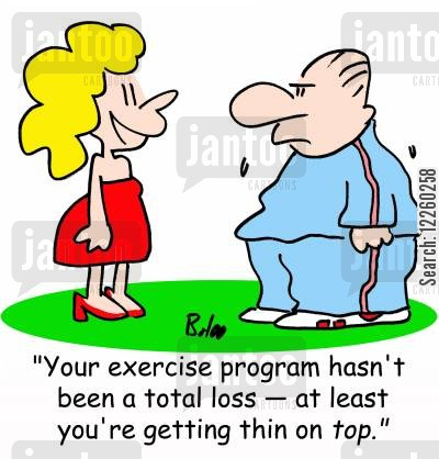 exercise program cartoon humor: 'Your exercise program hasn't been a total loss -- at least you're getting thin on TOP.'
