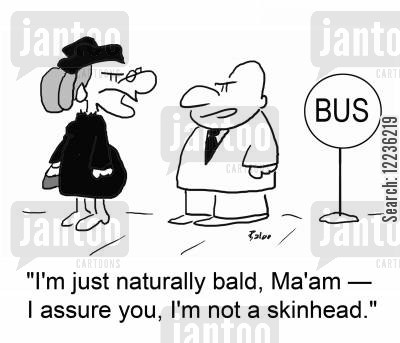 naturally cartoon humor: BUS, 'I'm just naturally bald, Ma'am -- I assure you, I'm not a skinhead!'