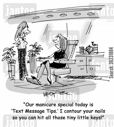 phone keys cartoon humor: Our manicure special today is 'Text Message Tips.' I contour your nails so you can hit all those tiny little keys!