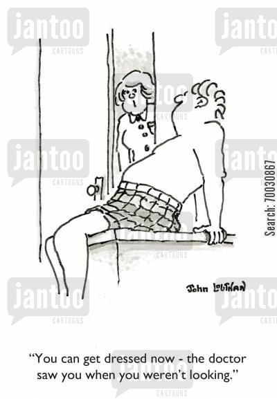nakedness cartoon humor: 'You can get dressed now - the doctor saw you when you weren't looking.'