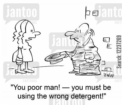 detergent cartoon humor: 'You poor man! -- you must be using the wrong detergent!'