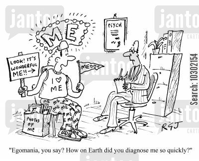 self love cartoon humor: 'Egomania, you say? How on earth did you diagnose me so quickly?'