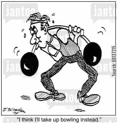 barbells cartoon humor:  'I think I'll take up bowling instead.'