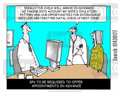 bookings cartoon humor: GPs to be required to offer appointments in advance.