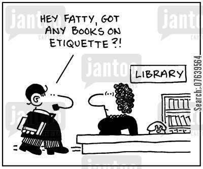 behavioural cartoon humor: 'Hey Fatty, got any books on etiquette?'