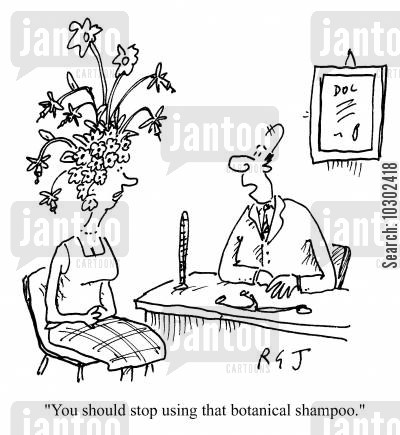 botanics cartoon humor: 'You should stop using that botanical shampoo.'