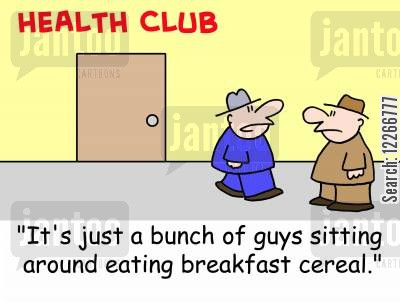 health clubs cartoon humor: HEALTH CLUB, 'It's just a bunch of guys sitting around eating breakfast cereal.'