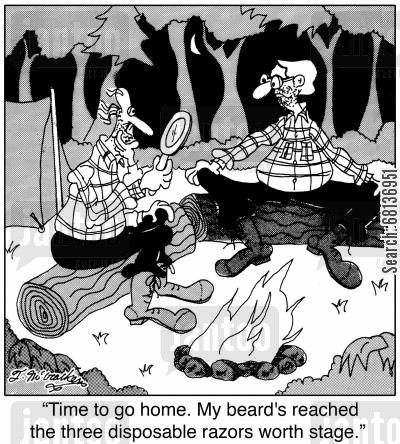 bonding trip cartoon humor: 'Time to go home. My beard's reached the three disposable razors worth stage.'