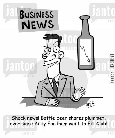 darts players cartoon humor: Shock news! Bottle beer shares plummet, ever since Andy Fordham went to Fit Club!