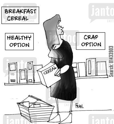 breakfast cereals cartoon humor: Breakfast cereal..Healthy option...crap option.