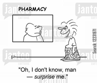 druggist cartoon humor: 'Oh, I don't know, man — surprise me.'