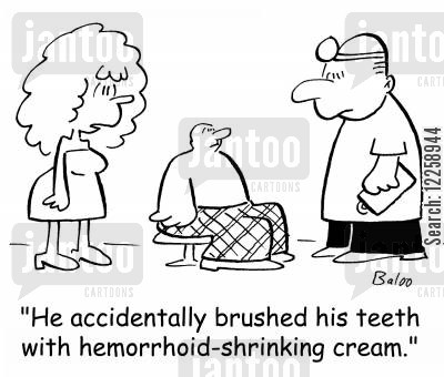 medical problems cartoon humor: 'He accidentally brushed his teeth with hemorrhoid-shrinking cream.'