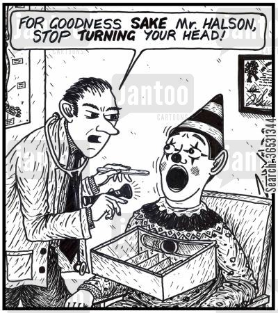 physical cartoon humor: For goodness SAKE Mr. Halson,Stop TURNING your head! A doctor trying to check the throat of a sideshow alley clown