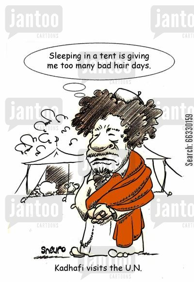 bad hair days cartoon humor: Sleeping in a tent is giving me too many bad hair days, Kadhafi visits the UN,