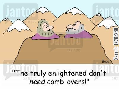 comb over cartoon humor: 'The truly enlightened don't NEED comb-overs!'