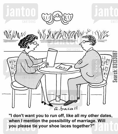 committing cartoon humor: 'I don't want you to run off, like all my other dates, when I mention the possibility of marriage. Will you please tie your shoe laces together?'