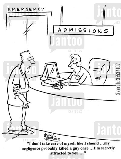 admission cartoon humor: Admissions lady: 'I don't take care of myself like I should ... my negligence probably killed a guy once ... I'm secretly attracted to you ...'
