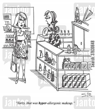 cosmetics cartoon humor: 'Sorry, that was HYPER-allergenic makeup,'