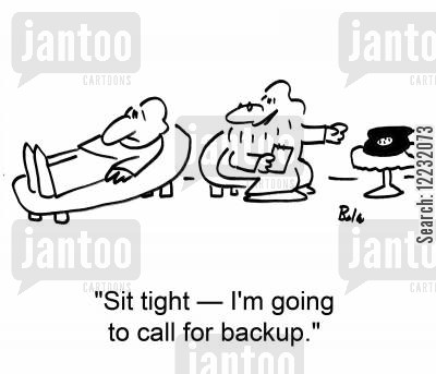reinforcements cartoon humor: 'Sit tight — I'm going to call for backup.'