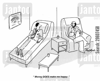 analyst cartoon humor: 'Money DOES make me happy.'