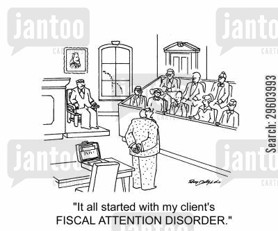 add cartoon humor: 'It all started with my client's Fiscal Attention Disorder.'
