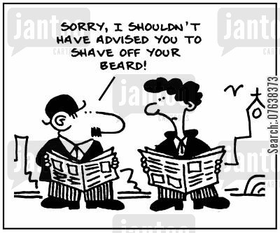 male fashions cartoon humor: 'Sorry, I shouldn't have advised you to shave off your beard.'