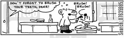 dental patients cartoon humor: 'Don't forget to brush your teeth.'