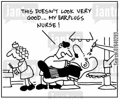 earplugs cartoon humor: 'This doesn't look very good...My earplugs nurse.'