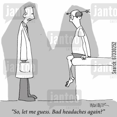 archery cartoon humor: 'So, let me guess. Bad headaches again?'