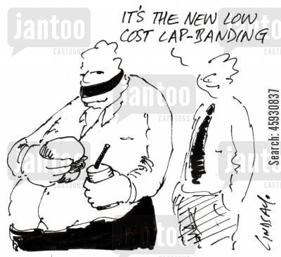 greedy cartoon humor: 'It's the new, low cost lap banding.'