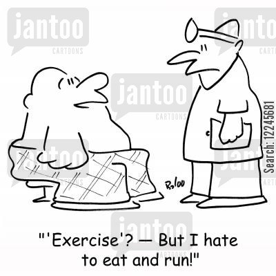 eat and run cartoon humor: ''Exercise'? -- But I hate to eat and run!'