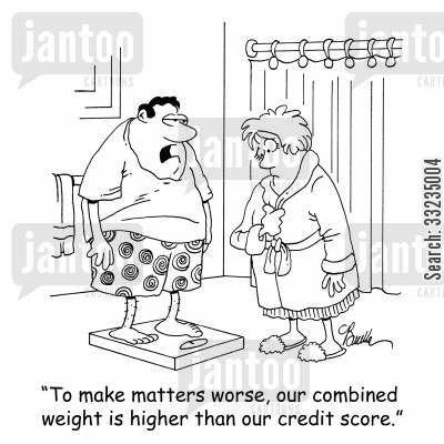 financial cartoon humor: 'To make matter worse, our combined weight is higher than our credit score.'