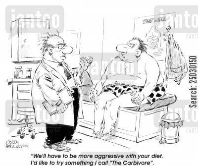 overeat cartoon humor: 'We'll have to be more aggressive with your diet. I'd like to try something I call 'The Carbivore''.