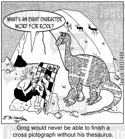 pictograph cartoon humor: 'Grog would never be able to finish a cross pictograph without his thesaurus.'