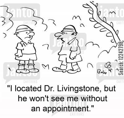 livingstone cartoon humor: 'I located Dr. Livingstone, but he won't see me without an appointment.'