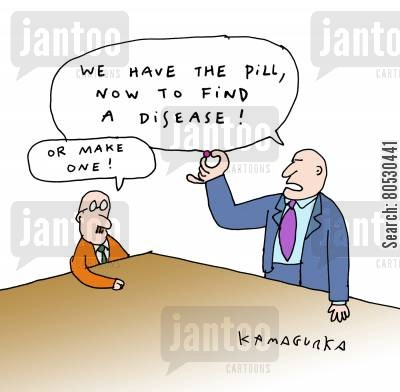 pharmaceuticals cartoon humor: 'We have the pill, now to find a disease!'