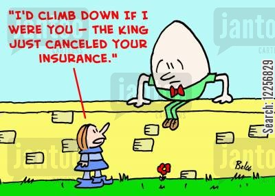 canceled cartoon humor: 'I'd climb down if I were you -- the King just canceled your insurance.'