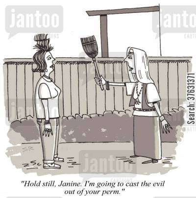 perm cartoon humor: 'Hold still, Janine. I'm going to cast the evil out of your perm.'
