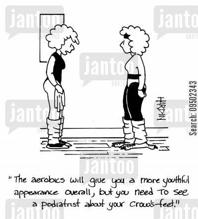look younger cartoon humor: 'The aerobics will give you a more youthful appearance overall, but you need to see a podiatrist about your crows feet.'