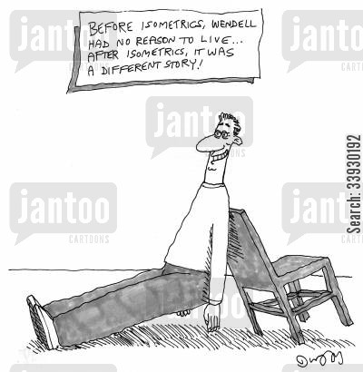 reason to live cartoon humor: Before isometrics, Wendell had no reason to live...After isometrics, it was a different story!