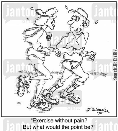 no pain no gain cartoon humor: 'Exercise without pain? But what would the point be?'