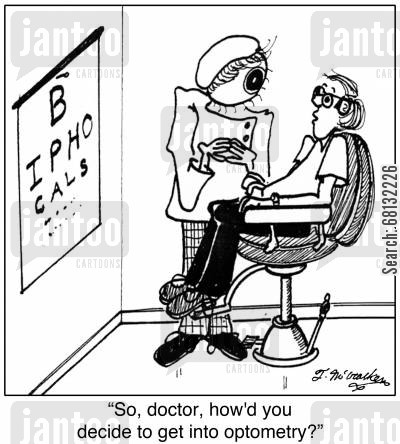 eye charts cartoon humor: 'So, doctor, how'd you decide to get into optometry?'