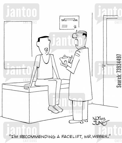 recommending cartoon humor: 'I'm recommending a facelift, Mr. Weber.'