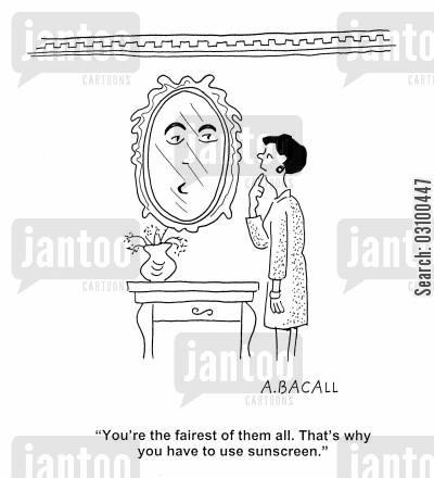 sun block cartoon humor: 'You're the fairest of them all. That's why you have to use sunscreen.'