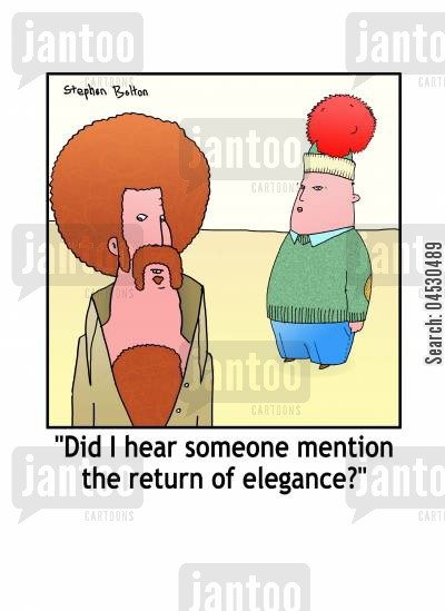 suave cartoon humor: 'Did I hear someone mention the return of elegance?'